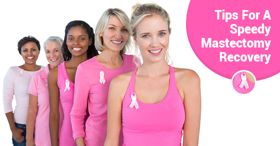 Tips For A Speedy Mastectomy Recovery