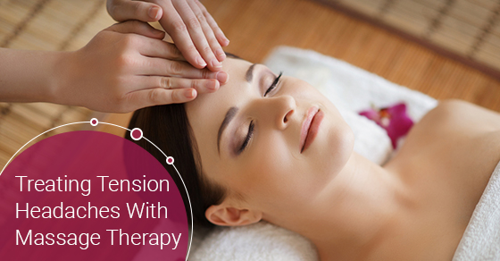 Treating Tension Headaches With Massage Therapy