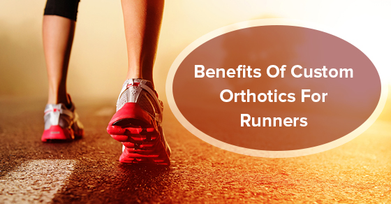Benefits Of Custom Orthotics For Runners