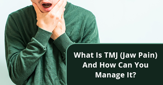 What Is TMJ (Jaw Pain) And How Can You Manage It?