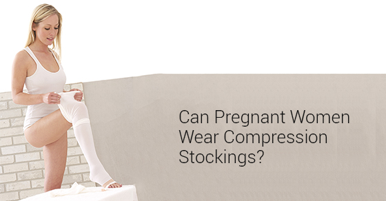 309cefd996059 Is It Safe To Wear Compression Stockings When Pregnant? | Dynamic  Physiotherapy & Sports Injury