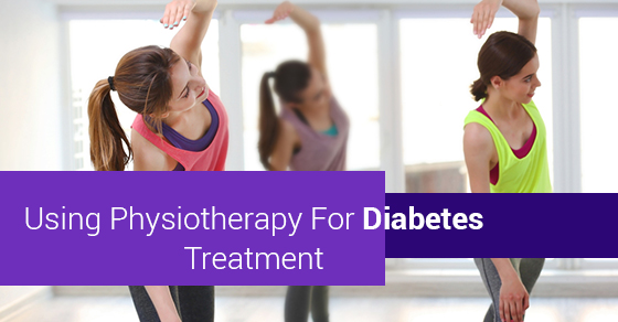 Using Physiotherapy For Diabetes Treatment