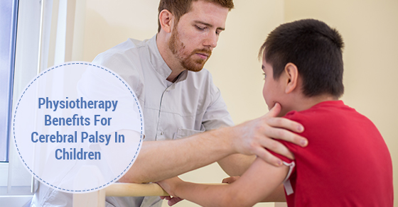 Physiotherapy Benefits For Cerebral Palsy In Children