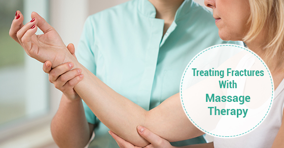 Treating Fractures With Massage Therapy