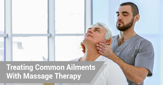 Treating Common Ailments With Massage Therapy