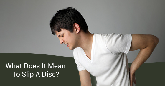 What Does It Mean To Slip A Disc?